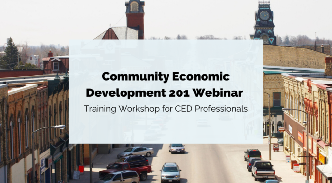 Community Economic Development 201 Webinar. Training workshop for CED professionals.