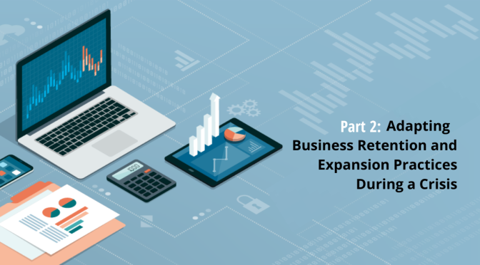 Adapting your Business Retention + Expansion Practices During a Crisis