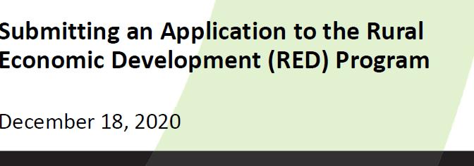 TIPS FOR APPLYING to the  RURAL ECONOMIC DEVELOPMENT (RED) PROGRAM.